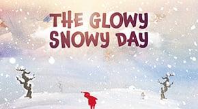 The Glowy Snowy Day